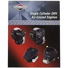 BRIGGS & STRATTON REPAIR MANUAL FOR SINGLE CYLINDER OHV AIR-COOLED ENGINES PART # 276781